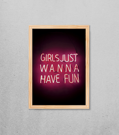 Quadro Girls Just Wanna Have Fun Neon - [pendurama]