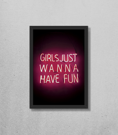 Quadro Girls Just Wanna Have Fun Neon - loja online