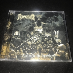 Reversed - Ignition to the Apocalypse CD