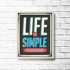 PLACA LIFE IS SIMPLE - Art Print Decorações