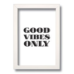 QUADRO FRASE GOOD VIBES ONLY