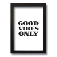 QUADRO FRASE GOOD VIBES ONLY na internet