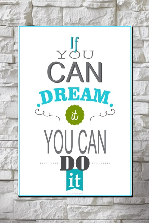 Cuadro Frase If you can dream it, you can do it - comprar online