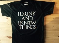 REMERA GAME OF THRONES I DRINK AND I KNOW THINGS