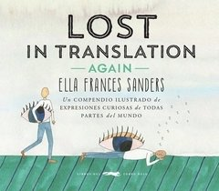 LOST IN TRANSLATION AGAIN - ELLA FRANCES SANDERS - LIBROS DEL ZORRO ROJO