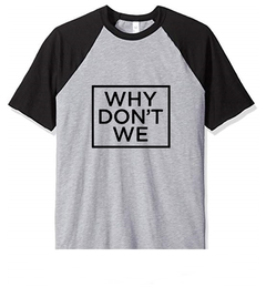 Remera Unisex Ranglan Why Don´t We
