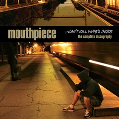 Mouthpiece - Can't kill what's inside: The complete discography (Vinilo LP)