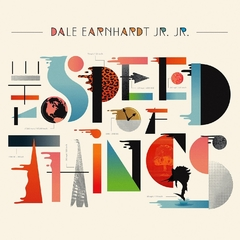 Dale Earnhardt Jr. - The Speed of Things (Vinilo LP)