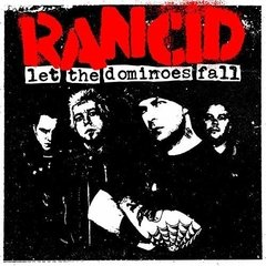 Rancid - Let the dominoes fall (DOBLE Vinilo LP)