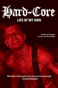Hard-Core: Life of My Own - Harley Flanagan (Libro)