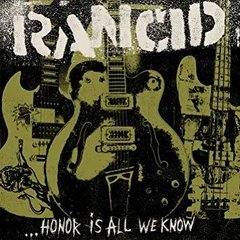 Rancid - ...honor is all we know (Vinilo LP)