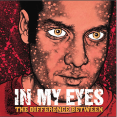 In My Eyes - The Difference Between (Vinilo LP)