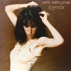 Patti Smith Group - Easter (Vinilo LP)