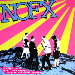 NOFX – 22 Songs That Weren't Good Enough To Go On Our Other Records (Vinilo LP)