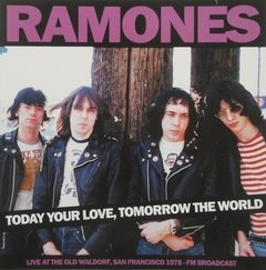 Ramones - Today Your Love Tomorrow The World (Vinilo LP)
