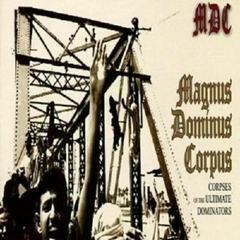 M.D.C. - Corpses of the Ultimate Dominators LP (Vinilo)