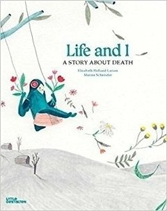 Life and I: A story about death