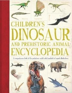 Children's Dinosaur and Prehistoric Animal Encyclopedia