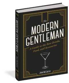 THE MODERN GENTELMAN, A Guide to the Best Drinks, Food and Accessories.