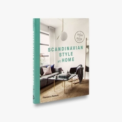 SCANDINAVIAN STYLE AT HOME: a Room-by-Room Guide - Thames & Hudson