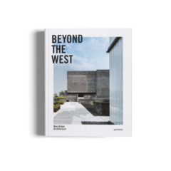BEYOND THE WEST: New Global Architecture - Gestalten