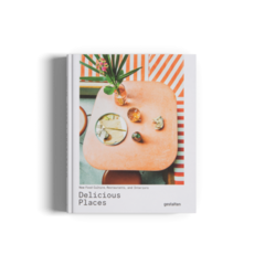 DELICIOUS PLACES: New Food Culture, Restaurants and Interiors. - Gestalten
