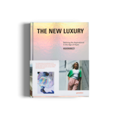 THE NEW LUXURY: Defining the Aspirational in the Age of Hype - Gestalten