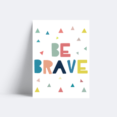 Quadro Poster Be Brave - Colorful - loja online