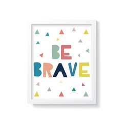 Quadro Poster Be Brave - Colorful - comprar online