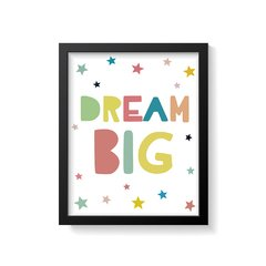 Quadro Poster Dream Big - Colorful - Creative Home