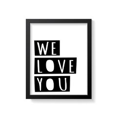 Quadro Poster We Love You - comprar online