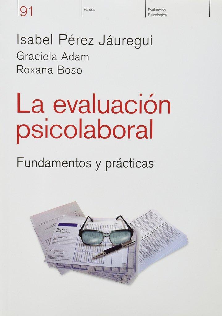 LA EVALUACION PSICOLABORAL. Perez Jauregui. PDF