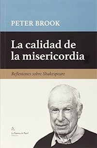 CALIDAD DE LA MISERICORDIA REFLEXIONES SHAKESPEARE - BROOK PETER