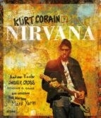 KURT COBAIN Y NIRVANA - EARLES A CROSS C