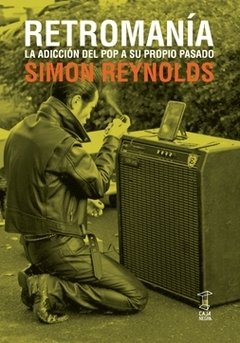 Retromanía - Simon Reynolds