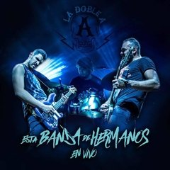 ÁLBUM UNA BANDA DE HERMANOS (EN VIVO) LA DOBLE A