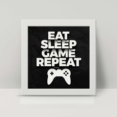 Eat, Sleep, Game, Repeat - Quadro com moldura - comprar online