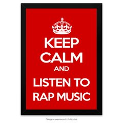 Poster Keep Calm and listen to RAP Music