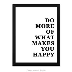 Poster More Of What Makes You Happy - Branco - comprar online