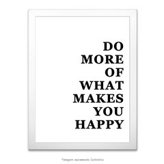 Poster More Of What Makes You Happy - Branco na internet