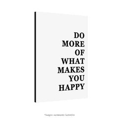 Poster More Of What Makes You Happy - Branco - QueroPosters.com