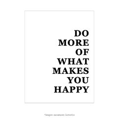 Poster More Of What Makes You Happy - Branco - loja online