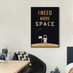 Quadro Decorativo I Need More Space
