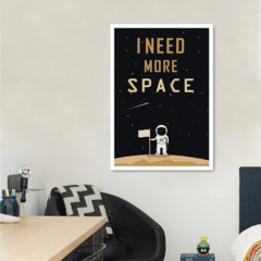 Quadro Decorativo I Need More Space Moldura Branca
