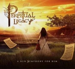 Perpetual Legacy - A New Symphony For Him Cd