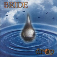 Bride - Drop CD (BV Music)