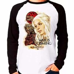 Camiseta Daenerys Game Of Thrones War Is Coming Raglan Longa
