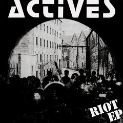 Actives - Riot EP / Wait & See EP