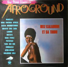 Uele Kalabubu Et Sa Tribu -  Afroground LP