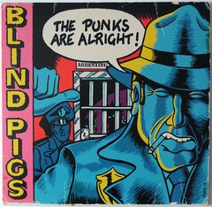 Blind Pigs - The Punks Are Alright 10'